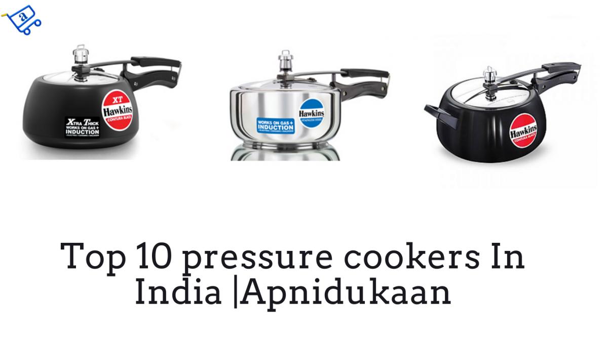 Top 10 pressure cookers In India |Apnidukaan