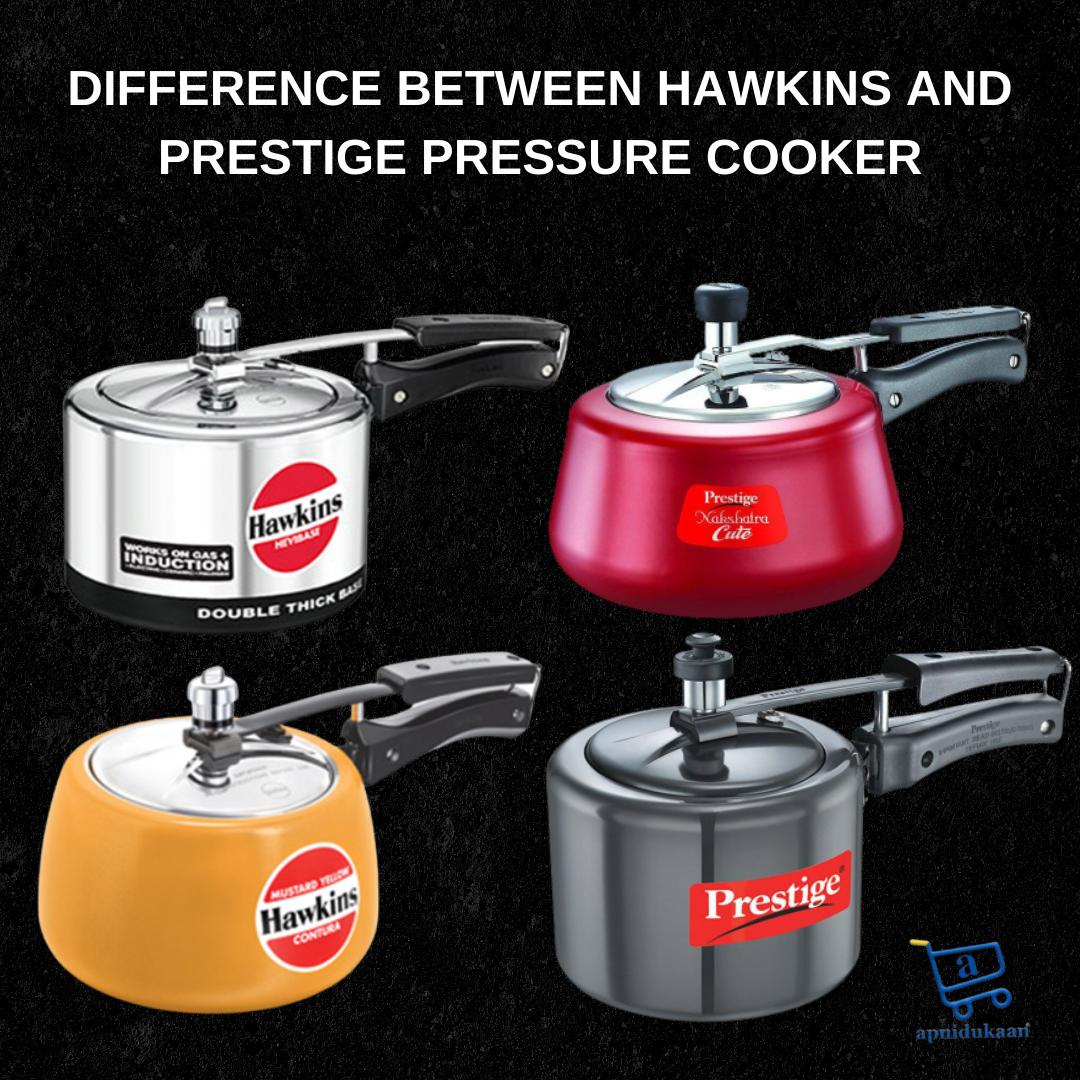 Difference Between Hawkins And Prestige Pressure Cooker