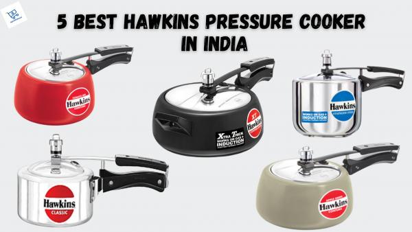 5 Best Hawkins Pressure Cooker In India
