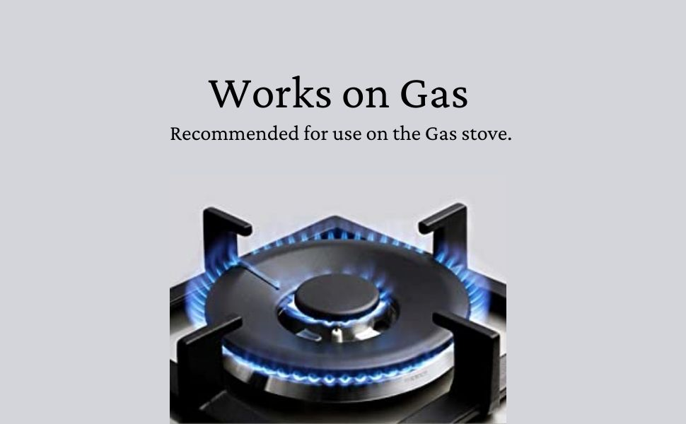 Works on Gas.  Recommended for use on the Gas stove.