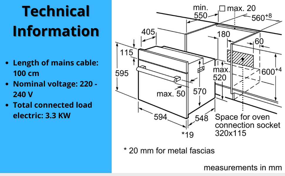 Technical Information Length of mains cable: 150 cm Nominal voltage: 220 - 240 V Total connected load electric: 3.3 KW